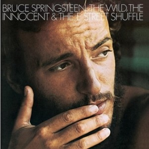 Bruce Springsteen, The Wild, the Innocent & the E Street Shuffle l'album.