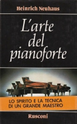 L'arte del pianoforte di Heinrich Neuhaus