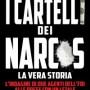i-cartelli-dei-narcos-la-vera-storia-