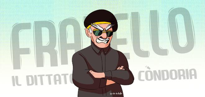 Fratello - Il dittatorello di Còndoria